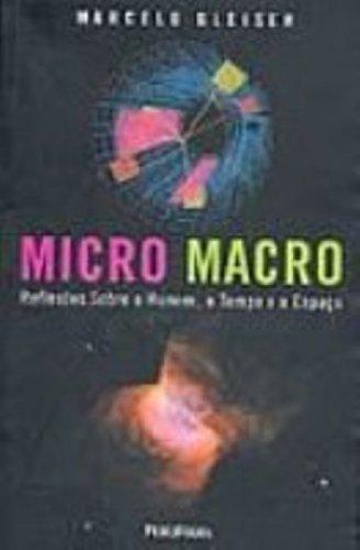 O Micro Macro. Reflexões Sobre O Homem Tempo E O Espaco