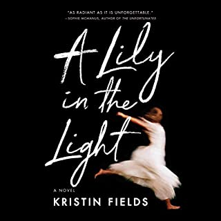 A Lily in the Light                   By:                                                                                                                                 Kristin Fields                               Narrated by:                                                                                                                                 Saskia Maarleveld                      Length: 9 hrs and 22 mins     71 ratings     Overall 4.1