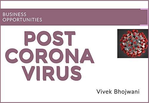 Business Opportunities Post Corona Virus (English Edition)