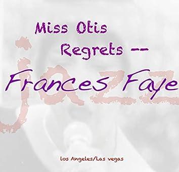 Miss Otis Regrets..