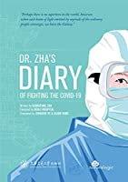 Dr. Zha's Diary of Fighting the Covid-19