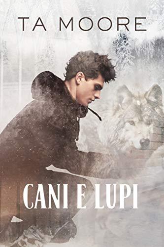 Cani e lupi (L'inverno dei lupi Vol. 1)