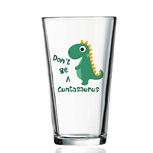 Don't Be a Cuntasaurus Beer Glass, Funny Pint Glass - Birthday Gift, Gag Gift, Christmas Gifts for Men, Women, Friends, Brother, Husband, Coworkers, Boss