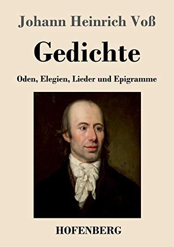 Gedichte: Oden, Elegien, Lieder und Epigramme