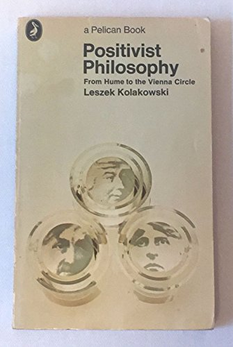 Positivist philosophy from Hume to the Vienna Circle; (Pelican books)