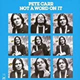 Not a Word on It by Pete Carr (2013-04-16)