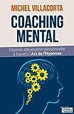 Le coaching mental - Chemin d'évolution personnelle à travers l'art de l'hypnose