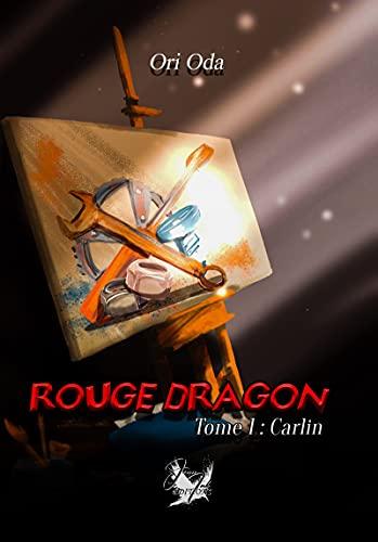 Rouge Dragon: Carlin (French Edition) by [Ori Oda]