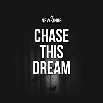 Chase This Dream