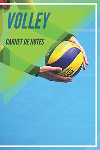 Carnet de Notes Volley: Journal, cahier, carnet volley-ball | Volleyeur Volleyeuse Volleyball Sportif Athlète Joueur Fan Homme Femme Ado Collègue Coéquipier | 100 pages