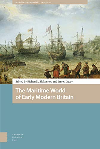 Compare Textbook Prices for The Maritime World of Early Modern Britain Maritime Humanities, 1400-1800 Illustrated Edition ISBN 9789463721301 by Blakemore, DR. Richard,Davey, DR. James,Klein, Bernhard,James, Alan,Lambert, Craig L.,Baker, Gary P.,McLoughlin, Claire,Jowitt, Claire,Fury, Cheryl,Murphy, Elaine