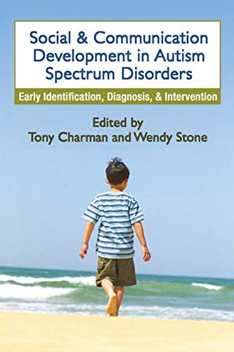Social and Communication Development in Autism Spectrum Disorders: Early Identification, Diagnosis,