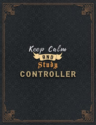 Controller Lined Notebook - Keep Calm And Study Controller Job Title Working Cover Journal: Over 100 Pages, Book, Paycheck Budget, 21.59 x 27.94 cm, ... Task Manager, Journal, Goal, 8.5 x 11 inch