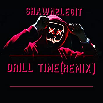 Drill Time (remix)