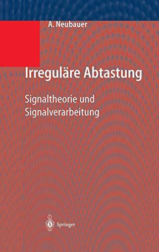 Irreguläre Abtastung: Signaltheorie und Signalverarbeitung