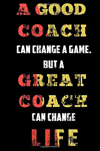 A Good Coach Can Change Game But A GREAT Coach Can Change LIFE (OLYMPIC POOL): Sport Notebook for Coworker or women /men/Girl/Boy / Friend,120 Wide ... or Kids Funny Years Old Joke birthday Gift