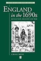 England 1690s Revolution Religion War (History of Early Modern England)