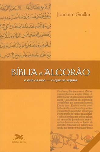 Bíblia e Alcorão - O que os une, o que os separa
