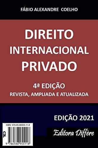 DIREITO INTERNACIONAL PRIVADO - 4ª EDIÇÃO - 2021