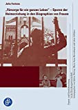 'Fürsorge für ein ganzes Leben?': Spuren der Heimerziehung in den Biographien von Frauen (Frauen- und Genderforschung in der Erziehungswissenschaft 3) (German Edition)