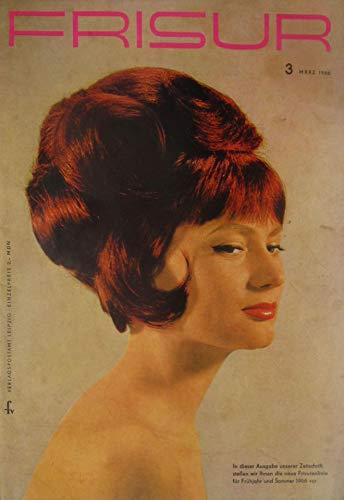 Die Frisur. Zeitschrift für das Deutsche Friseurhandwerk. Heft 3 - März 1966.