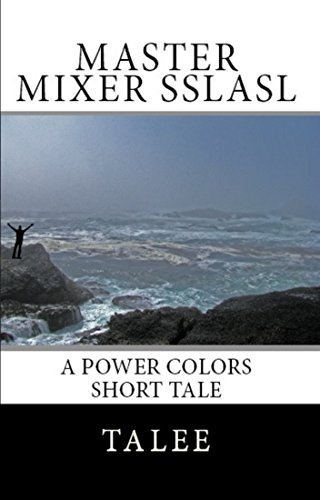 Master Mixer Sslasl (Power Colors Short Tales Book 1) (English Edition)