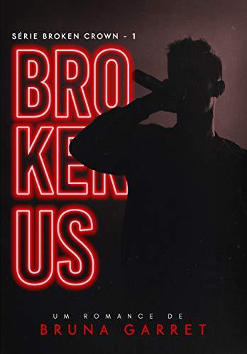Broken Us (Broken Crown Livro 1)