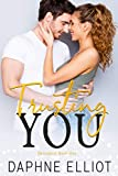 Trusting You: A Small Town Friends to Lovers Romance (Havenport Book...