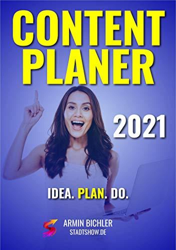 CONTENT PLANER 2021 - Deine ultimative Content Marketing Strategie mit viel Platz für deine Ideen [Buch & Planer]: Finde Themen, plane deinen Content für das Jahr 2021: werde kreativer & produktiver