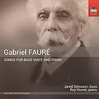 ガブリエル・フォーレ:バスとピアノのための歌曲集