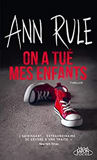 On a tué mes enfants par Ann Rule