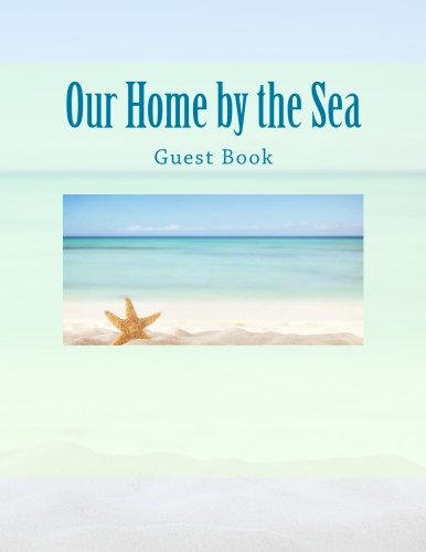 Our Home by the Sea: Guest Book