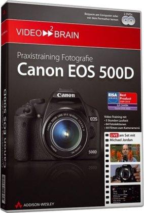 Praxistraining Fotografie: Canon EOS 500D - Video-Training: Live am Set mit Michael Jordan (AW Videotraining Grafik/Fotografie)