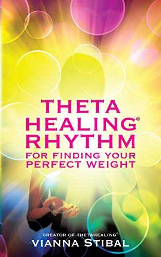 ThetaHealing® Rhythm for Finding Your Perfect Weight (English Edition)
