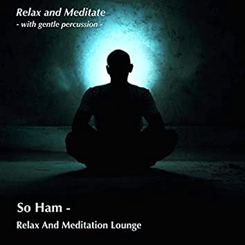 Relax and Meditate (With Gentle Percussion)