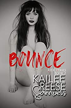 Bounce (Ride Book 2) by [Kailee Reese Samuels]