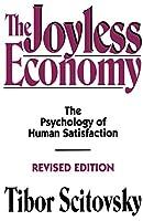 The Joyless Economy (Revised Edition): The Psychology of Human Satisfaction