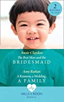 The Best Man And The Bridesmaid / A Reunion, A Wedding, A Family (Medical)
