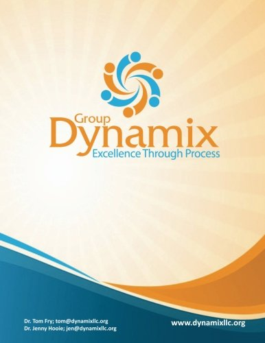Group Dynamix-Module 1: Communicating and Norming: Volume 1