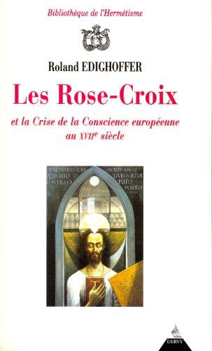 Les Rose-Croix et la Crise de la Conscience européenne au XVIIème siècle