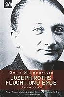 Joseph Roths Flucht und Ende: Erinnerungen