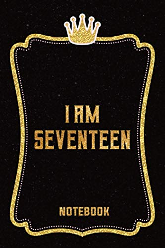 I Am Seventeen Notebook: Happy 17 Years Old Birthday Notebook Gift for Girls and Women, 17th Birthday Present Notebook Gift, Birthday Gift Card ... 17 Year; 120 pages, Lined, Matte Cover , 6x9