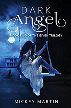 [Mickey Martin]のDark Angel: Book 2 of The Given Trilogy (English Edition)