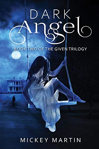 Dark Angel: Book 2 of The Given Trilogy by [Mickey Martin]