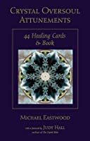 Crystal Oversoul Attunements: 44 Healing Cards and Book by Michael Eastwood(2011-12-01)
