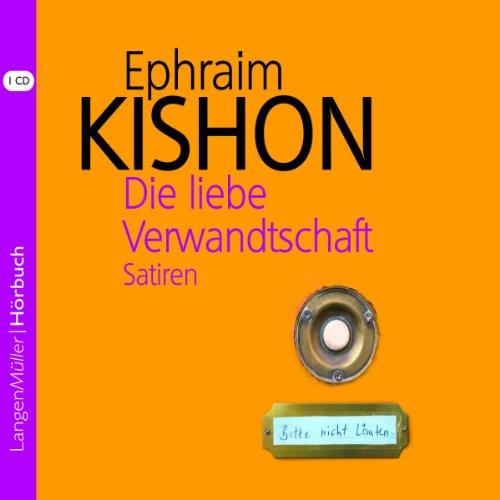 Die liebe Verwandtschaft                   Autor:                                                                                                                                 Ephraim Kishon                               Sprecher:                                                                                                                                 Hartmut Neugebauer                      Spieldauer: 1 Std. und 17 Min.     40 Bewertungen     Gesamt 4,5