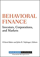 Behavioral Finance: Investors, Corporations, and Markets (Robert W. Kolb Series)