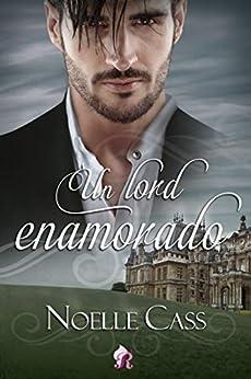 Un lord enamorado – Noelle Cass (Rom)  41cr7P7HhQL._SY346_