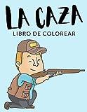 La Caza Libro de Colorear: Libro de Colorear de Caza, Más de 30 Páginas Para Colorear, Perro de Caza, Cazar, Cazador Libro para Colorear para Niños, ... - 🔥 Horas de Diversión Garantizadas! ✅ 🇪🇦