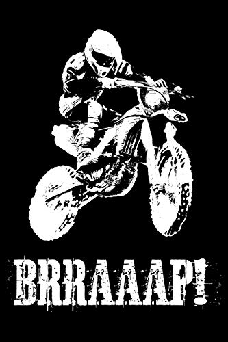 Braaap!: - A Lined, Blank Journal or Diary for Dirt Bike Riders - 6 x 9 Inches - 100 Pages